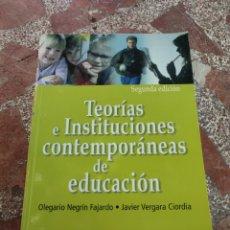 Libros: TEORÍAS E INSTITUCIONES CONTEMPORÁNEAS DE EDUCACIÓN. Lote 282901748