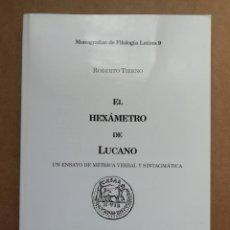 Libros: EL HEXAMETRO DE LUCANO - ROBERTO TIERNO - NUEVO. Lote 287307053