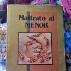 Libros: MALTRATO AL MENOR. LIBRO ÚNICO EN SU GÉNERO.. Lote 288363148
