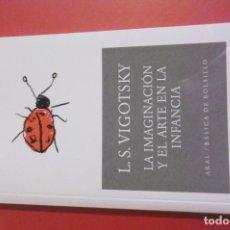 Libros: 9 - L S VIGOTSKY - LA IMAGINACIÓN Y EL ARTE EN LA INFANCIA - AKAL. Lote 293261923