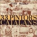 Libros: 33 PINTORS CATALANS. JOAN MERLI. . Lote 26811670