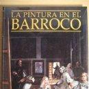 Libros: LA PINTURA EN EL BARROCO. Lote 23931054