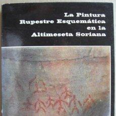 Libros: LA PINTURA RUPESTRE ESQUEMÁTICA EN LA ALTIMESETA SORIANA. Lote 13188041