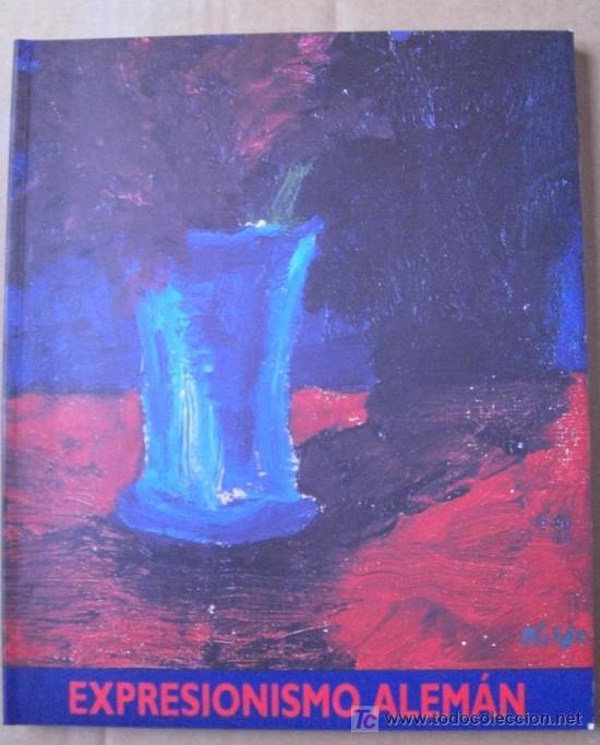 EXPRESIONISMO ALEMÁN. PINTURA ALEMANA CONTEMPORÁNEA (Libros Nuevos - Bellas Artes, ocio y coleccionismo - Pintura)