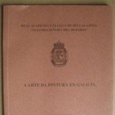 Livros: A ARTE DA PINTURA EN GALICIA. XAVIER POUSA. Lote 14255938
