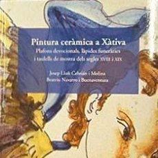Libros: LIBRO AZULEJOS: PINTURA CERAMICA EN JATIVA. Lote 70197265