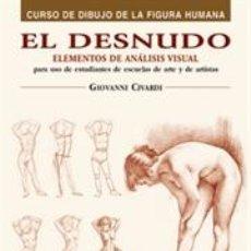 Libros: DIBUJO. EL DESNUDO. ELEMENTOS DE ANÁLISIS VISUAL - GIOVANNI CIVARDI. Lote 45080292
