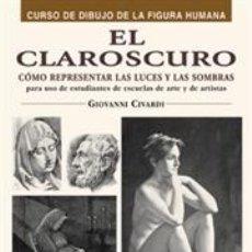 Libros: DIBUJO. EL CLAROSCURO - GIOVANNI CIVARDI. Lote 95562343
