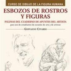 Libros: DIBUJO. ESBOZOS DE ROSTROS Y FIGURAS - GIOVANNI CIVARDI. Lote 45080469