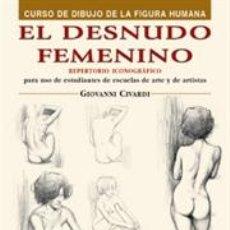 Libros: DIBUJO. EL DESNUDO FEMENINO - GIOVANNI CIVARDI. Lote 93352878
