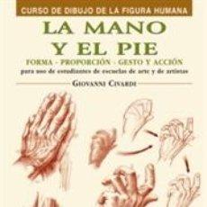Libros: DIBUJO. LA MANO Y EL PIE - GIOVANNI CIVARDI. Lote 45080799