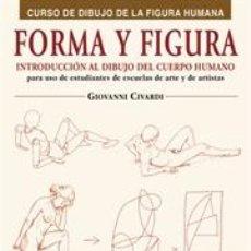 Libros: DIBUJO. FORMA Y FIGURA - GIOVANNI CIVARDI. Lote 45080852