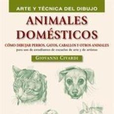 Libros: DIBUJO. ANIMALES DOMÉSTICOS - GIOVANNI CIVARDI. Lote 45091146