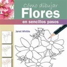 Libros: DIBUJO. CÓMO DIBUJAR FLORES EN SENCILLOS PASOS - JANET WHITTLE. Lote 45091341