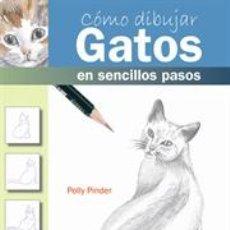 Libros: DIBUJO. CÓMO DIBUJAR GATOS EN SENCILLOS PASOS - POLLY PINDER. Lote 93352978