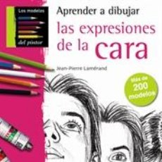 Libros: DIBUJO. APRENDER A DIBUJAR LAS EXPRESIONES DE LA CARA - JEAN-PIERRE LAMÉRAND. Lote 95562332