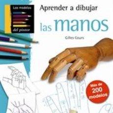 Libros: DIBUJO. APRENDER A DIBUJAR LAS MANOS - GILLES COURS. Lote 45094030