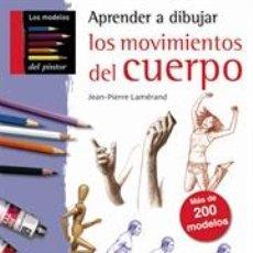 Libros: DIBUJO. APRENDER A DIBUJAR LOS MOVIMIENTOS DEL CUERPO - JEAN-PIERRE LAMÉRAND. Lote 95562315