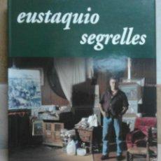 Libros: LIBRO EUSTAQUIO SEGRELLES. M. DOLORS MUNTANÉ. FIRMADO Y DEDICADO POR EUSTAQUIO. NUEVO.. Lote 58408582
