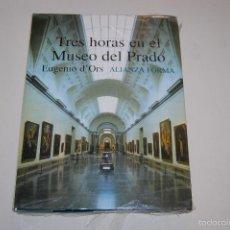 Libros: LIBRO TRES HORAS EN EL MUSEO DEL PRADO EUGENIO D´ORS. ALIANZA FORMA. NUEVO SIN DESPRECINTAR. Lote 56702324