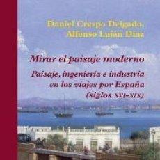 Libri: MIRAR EL PAISAJE MODERNO LUJÁN DÍAZ, ALFONSO; GASTOS DE ENVIO GRATIS POLIFEMO . Lote 58345747