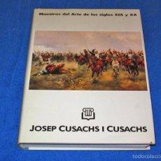 JOSEP CUSACHS I CUSACHS (MAESTROS DEL ARTE DE LOS SIGLOS XIX & XX) - EXCELENTE ESTADO