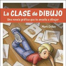 Libros: LA CLASE DE DIBUJO. UNA NOVELA GRÁFICA QUE TE ENSEÑA A DIBUJAR - MARK CRILLEY. Lote 68997237