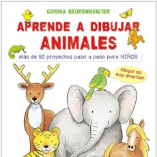 Libros: DIBUJO. APRENDE A DIBUJAR ANIMALES - CORINA BEURENMEISTER. Lote 69000985
