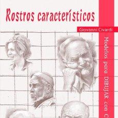 Libros: DIBUJO. ROSTROS CARACTERÍSTICOS - GIOVANNI CIVARDI. Lote 248730790