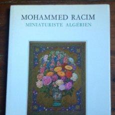 Libros: MINIATURISTE ALGERIEN. MOHAMMED RACIM. 1984. 24 X 32 CMS. VELL I BELL. Lote 84807856