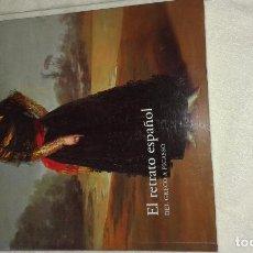 Libros: EL RETRATO ESPAÑOL- DEL GRECO A PICASO. Lote 73652555