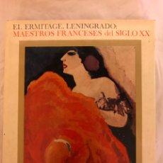 Libros: EL ERMITAGE DE LENINGRADO MAESTROS FRANCESES DEL SIGLO XX. Lote 77457510