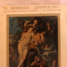 Libros: EL ERMITAGE DE LENINGRADO: MAESTROS FLAMENCOS Y HOLANDESES.. Lote 77457759
