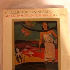 Libros: EL ERMITAGE LENINGRADO: MAESTROS FRANCESES DEL SIGLO XIX. Lote 77457863