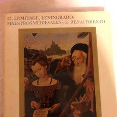 Libros: EL ERMITAGE DE LENINGRADO: MAESTROS MEDIEVALES Y DEL RENACIMIENTO.. Lote 77457923