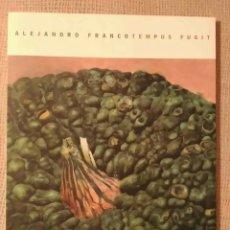 Libros: ALEJANDRO FRANCO CATÁLOGO EXPOSICIÓN TEMPUS FUGIT 2001 44 PAGS.. Lote 82641364