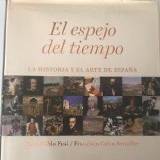 El espejo del tiempo. La historia y el arte de España. Juan Pablo Fusi y Francisco Calvo Serraller