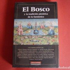 Libros: LIBRO: EL BOSCO Y TRADICIÓN PICTÓRICA (GALAXIA GUTENBERG, MADRID, 2006) NUEVO. Lote 172276675