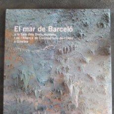 Libros: EL MAR DE BARCELÓ / RODRIGO REY / EDICIONES 62 / 1ª EDICIÓN 2008 / PRECINTADO. Lote 94984919