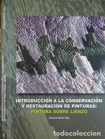 MARTÍN, S. INTRODUCCIÓN A LA CONSERVACIÓN Y RESTAURACIÓN DE PINTURAS. PINTURA SOBRE LIENZO. 2005. (Libros Nuevos - Bellas Artes, ocio y coleccionismo - Pintura)