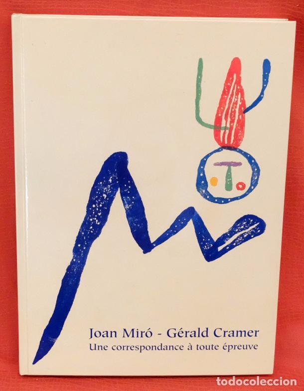 JOAN MIRÓ - GÉRALD CRAMER. UNE CORRESPONDANCE À TOUTE ÉPREUVE. 2002 (Libros Nuevos - Bellas Artes, ocio y coleccionismo - Pintura)