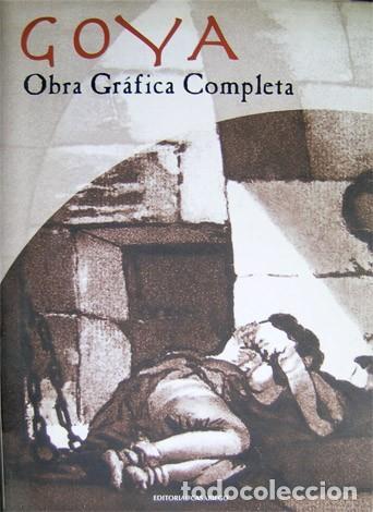 CASARIEGO, RAFAEL (ED.). GOYA. OBRA GRÁFICA COMPLETA. 2004. (Libros Nuevos - Bellas Artes, ocio y coleccionismo - Pintura)