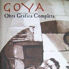 Libros: CASARIEGO, RAFAEL (ED.). GOYA. OBRA GRÁFICA COMPLETA. 2004.. Lote 103031447