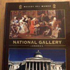 Libros: LIBRO MUSEOS DEL MUNDO.NATIONAL GALLERY LONDRES ESPASA 2007. Lote 107721986