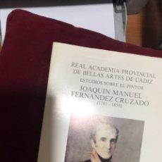 Libros: ESTUDIOS SOBRE EL PINTOR JOAQUIN MANUEL FERNANDEZ CRUZADO ( 1781-1859). Lote 109148836