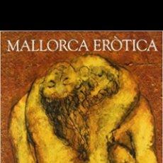 Libros: J. BENNÀSSAR MALLORCA ERÒTICA 2007 2A ED. Lote 110177874