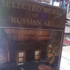 Libros: SELECTED WORKS OF RUSSIAN ART . Lote 111699675