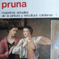 Libros: PRUNA MAESTROS ACTUALES DE LA PINTURA Y ESCULTURA CATALANAS. Lote 111755942