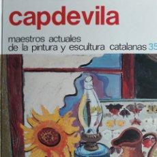 Libros: CAPDEVILA MAESTRO ACTUALES DE LA PINTURA Y ESCULTURA CATALANAS. Lote 111756591