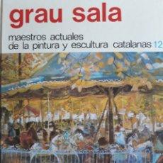 Libros: GRAU-SALA MAESTRIS ACTUALES DE LA PINTURA Y ESCULTURA CATALANAS. Lote 111757175